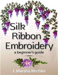 Журнал - Silk Ribbon Embroidery A Beginner's Guide